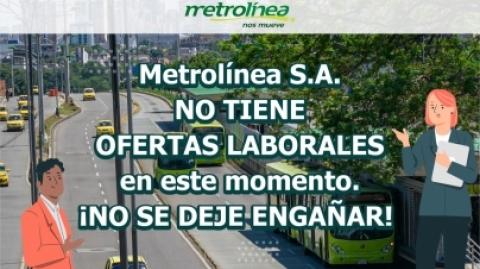 Metrolínea no tiene ofertas laborales, no se deje engañar